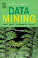 Ian H. Witten, Eibe Frank Data Mining: Practical Machine Learning Tools and Techniques, Second Edition (Morgan Kaufmann Series in Data Management