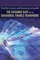 Paul De Grauwe, Marianna Grimaldi The Exchange Rate in a Behavioral Finance Framework