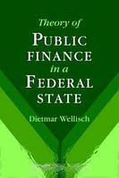 Dietmar Wellisch Theory of Public Finance in a Federal State