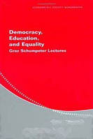 John E. Roemer Democracy, Education, and Equality: Graz-Schumpeter Lectures (Econometric Society Monographs)