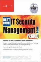 Susan Snedaker, Robert McCrie, Karim Vellani The Best Damn IT Security Management Book Period