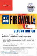 Thomas W Shinder The Best Damn Firewall Book Period, Second Edition (Best Damn) (Book Period)