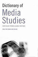 Dictionary of Media Studies Dictionary of Media Studies