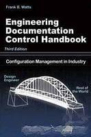 Frank B. Watts Engineering Documentation Control Handbook, 3rd Edition