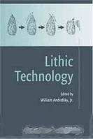 Jr., William Andrefsky Lithic Technology: Measures of Production, Use and Curation