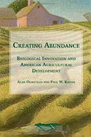 Alan L. Olmstead, Paul W. Rhode Creating Abundance: Biological Innovation and American Agricultural Development