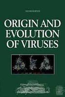 Origin and Evolution of Viruses, Second Edition