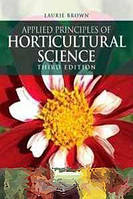 Laurie Brown Applied Principles of Horticultural Science, Third Edition