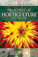 C R Adams, M P Early, K M Bamford Principles of Horticulture, Fifth Edition
