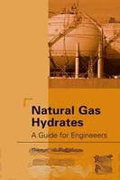 John Carroll Natural Gas Hydrates, Second Edition: A Guide for Engineers