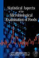 Basil Jarvis Statistical Aspects of the Microbiological Examination of Foods, Second Edition (Progress in Industrial Microbiology)