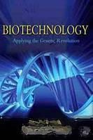 David P. Clark, Nanette Pazdernik Biotechnology: Applying the Genetic Revolution