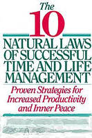 Hyrum W. 10 Natural laws of successful time and life management