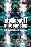 Sara Cullen, Leslie Willcocks Intelligent IT Outsourcing: 8 Building Blocks to Success (Computer Weekly Professional)