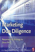 Malcolm McDonald, Brian D. Smith and Keith Ward Marketing Due Diligence: Reconnecting Strategy to Share Price