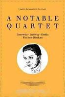 John Hunt A Notable Quartet: 4 Discographies Gundula Janowitz, Christa Ludwig, Nicolai Gedda, Dietrich Fischer-Dieskau. [1995].