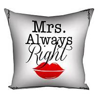 Подушка «Mrs.ALWAYS RIGHT» 30х30