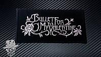 BULLET FOR MY VALENTINE - нашивка с вышивкой