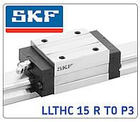 SKF Каретка LLTHC 15 R T0 P3