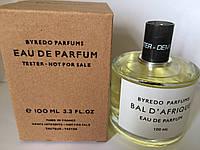 Тестер парфюмированая вода унисекс Bal d'Afrique Byredo ( Бал Африки Байредо) 100 мл