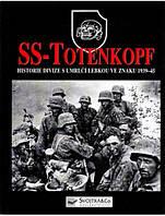 SS Totenkopf - Historie divize s umrl?? lebkou ve znaku 1939-45. Mann C.