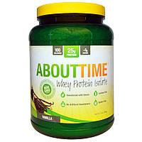 About Time, Изолят белка молочной сыворотки, Ваниль, 2 фунта (908 г) (Discontinued Item)