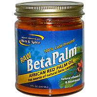 North American Herb & Spice Co., Сырое африканское красное пальмовое масло BetaPalm, 8 жидких унций (240 мл)