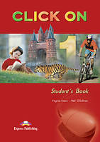 Click On 1.Beginner.Student's Book. Virginia Eans-Neil O Sullivan.(Учебник, 1уровень).