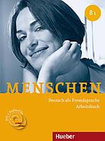Menschen B1 Arbeitsbuch mit 2 Audio-CDs. Deutsch als Fremdsprache