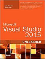 Microsoft Visual Studio 2015 Unleashed, 3rd Edition