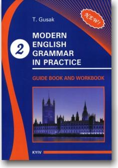 Modern English Grammar in Practice. Workbook & Guidebook (Book 2)