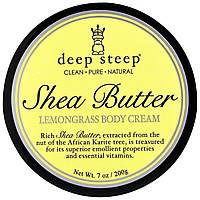 Deep Steep, Крем для тела с экстрактом масло ши, цитронелла, 7 унций (200 г)