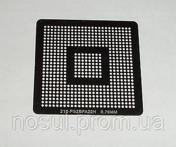 BGA шаблоны AMD 0.76 mm 216-PSZBFA22H / 320M / 330M трафареты для реболла реболинг набор восстановление пайка