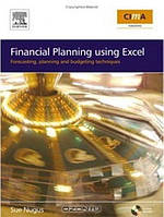Financial Planning using Excel: Forecasting, Planning and Budgeting Techniques (+ CD-ROM)