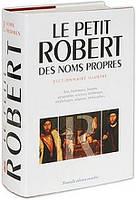 Le Petit Robert: Des noms propres: Dictionaire Illustre