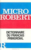 Micro-robert. Dictionnaire du Francais primordial