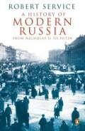 Service Robert A History of Modern Russia: From Nicholas II to Putin