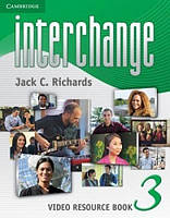 Interchange 3 Video Resource Book. Fourth Edition