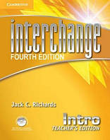 Interchange Intro. Teacher's Edition with assessment Audio CD/CD-ROM. Fourth Edition