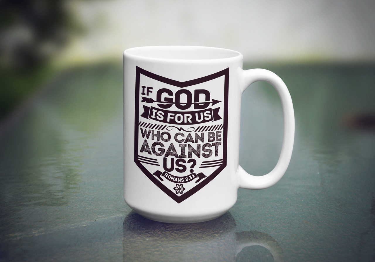 """Кружка """"IF GOD IS FOR US WHO CAN BE AGAINST US"""", 425 мл"""