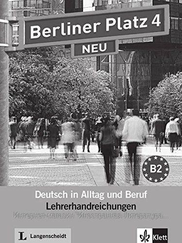 berliner platz 4 neu lehrerhandreichungen b2 deutsch im. Black Bedroom Furniture Sets. Home Design Ideas