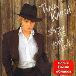 CD диск. Тіна Кароль - Show Me Your Love