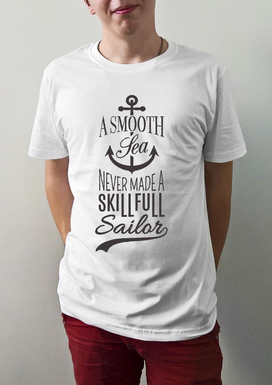 "Мужская футболка ""A smooth sea never made a skillfull sailor"""