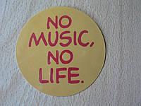Наклейка пп Китай музыка слоган No music no life 64х64мм диск круг с надписью веселый цветной сюжет
