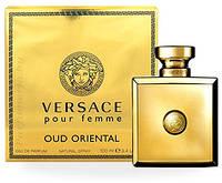 Женская парфюмированная вода  Versace Pour Femme Oud Oriental (Версаче Пур Фемме уд Ориентал)