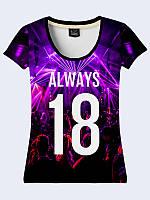 """Женская футболка """"Всегда 18"""". Яркий принт/рисунок - самое популярное украшение."""