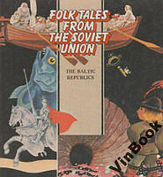 Folk tales from the Soviet Union. The Baltic Repub