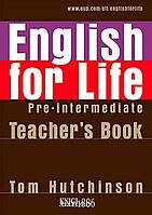 Книга для учителя English for Life Pre-intermediate, Tom Hutchinson | Oxford