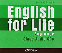 Аудио-диски English for Life Beginner, Tom Hutchinson | Oxford ()