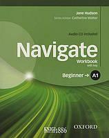 Рабочая тетрадь с диском Navigate A1 Beginner, Jane Hudson | Oxford